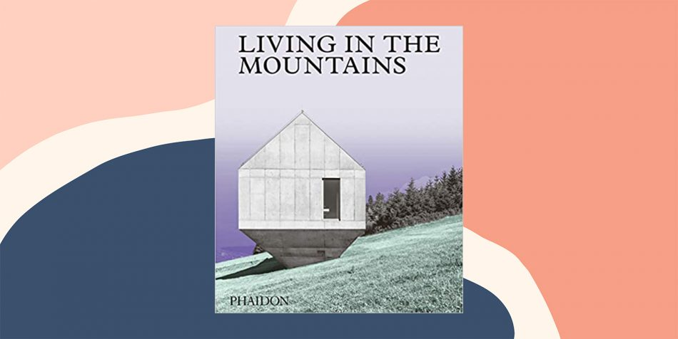 Living in Mountains best coffee table book